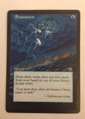 Based on the MTGO Cube/ Vintage Champs artwork, with border extension on Masques Brainstorm.  4/4 of a playset